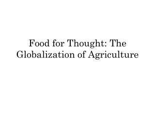 Food for Thought: The Globalization of Agriculture