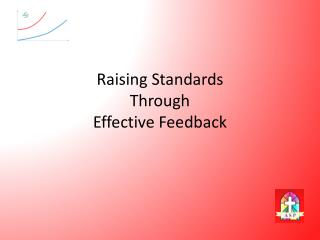 Raising Standards  Through  Effective Feedback