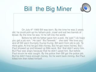 Bill  the Big Miner