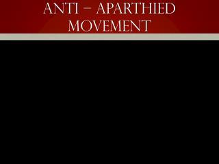Anti – APARTHIED MOVEMENT