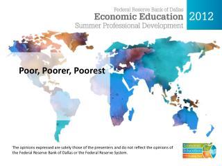 Poor , Poorer, Poorest