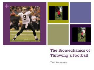 The Biomechanics of Throwing a Football