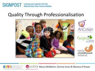 Quality Through Professionalisation