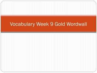Vocabulary Week 9  Gold  Wordwall