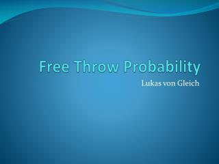 Free Throw Probability