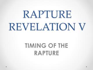 RAPTURE REVELATION V