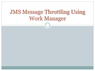 JMS Message Throttling Using Work Manager