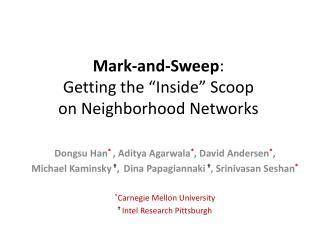 "Mark-and-Sweep :  Getting the ""Inside"" Scoop  on Neighborhood Networks"
