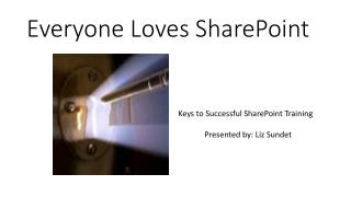 Everyone Loves SharePoint