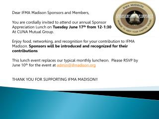 Dear IFMA Madison Sponsors and Members, You are cordially invited to attend our annual Sponsor
