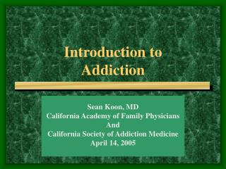 Introduction to Addiction