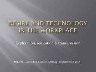 Desire and technology in the workplace