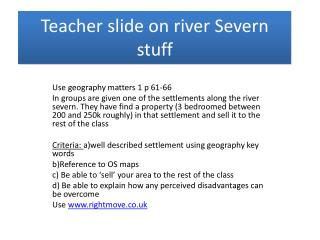 Teacher slide on  river  S evern stuff