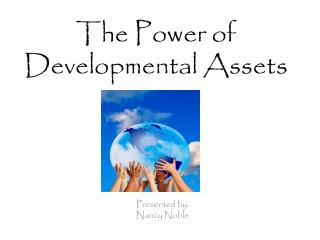 The Power of  Developmental Assets