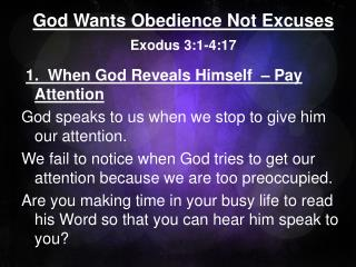 God Wants Obedience Not Excuses Exodus 3:1-4:17