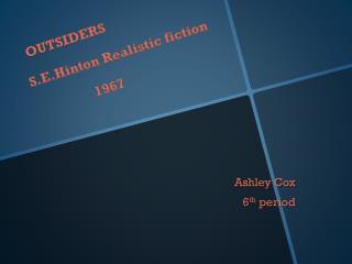 OUTSIDERS S.E.Hinton  Realistic fiction                                    1967