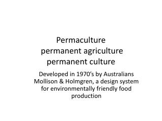 Permaculture  permanent agriculture permanent culture