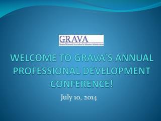 WELCOME TO  GRAVA'S ANNUAL  PROFESSIONAL DEVELOPMENT CONFERENCE!
