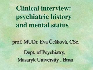 Clinical interview: psychiatric history  and mental status