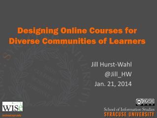 Designing Online Courses for Diverse Communities of Learners