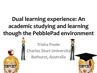 Dual learning experience: An academic studying and learning though the  PebblePad  environment