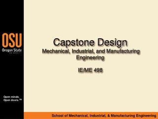 Capstone Design  Mechanical, Industrial, and Manufacturing Engineering  IE/ME 498