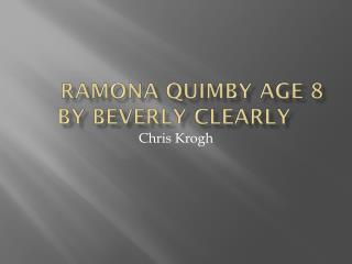 ramona quimby  age 8 by  beverly  clearly