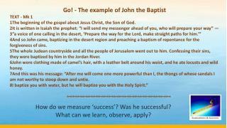 Go! - The example of John the Baptist TEXT - Mk  1