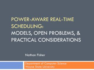 Power-Aware real-time Scheduling:  Models, Open Problems, & Practical considerations
