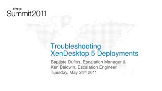 Troubleshooting  XenDesktop 5 Deployments
