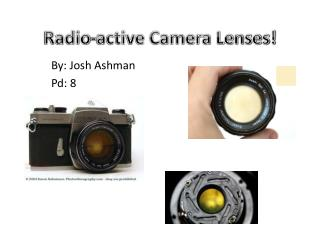 Radio-active Camera Lenses!