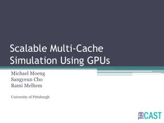 Scalable Multi-Cache  Simulation Using GPUs