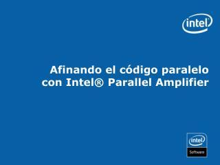 Afinando el código paralelo con Intel® Parallel Amplifier