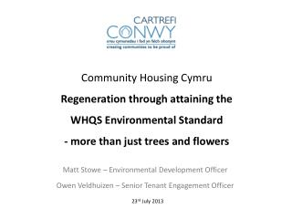 Matt Stowe – Environmental Development Officer Owen Veldhuizen – Senior Tenant Engagement Officer