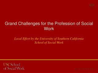 Grand Challenges for the Profession of Social  Work