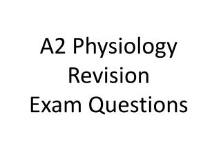 A2 Physiology Revision Exam Questions