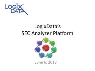 LogixData's SEC Analyzer Platform