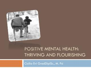 Positive Mental Health: Thriving and Flourishing