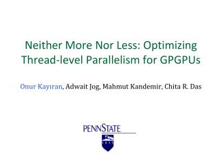 Neither More Nor Less: Optimizing Thread-level Parallelism  for GPGPUs