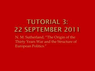 Tutorial 3:  22 September 2011