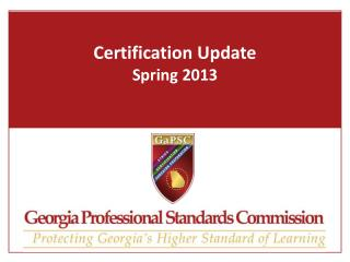 Certification Update Spring 2013