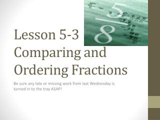 Lesson 5-3 Comparing and Ordering Fractions