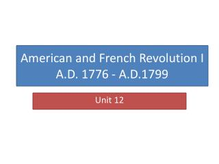 American and French Revolution I A.D. 1776 - A.D.1799