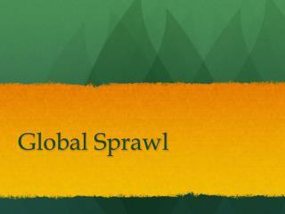 Global Sprawl