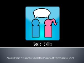 """Adapted from """"Treasure of Social Tools"""" created by Kim  Copolla , OCPS"""