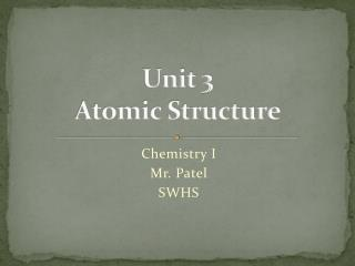 Unit 3 Atomic Structure