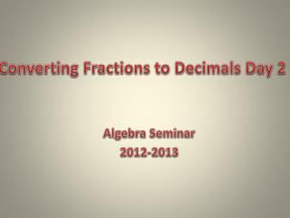 Converting Fractions to Decimals Day 2