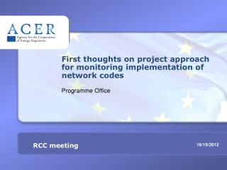 First thoughts on project approach   for monitoring implementation of network codes