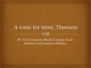 A tonic for terra, Thorium