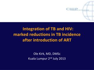 Integration of TB and HIV:  marked reductions in TB incidence  after introduction of ART